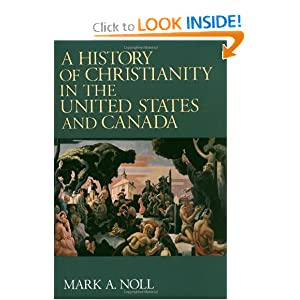 A History of Christianity in the United States and Canada by