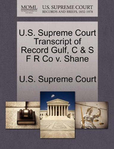 us-supreme-court-transcript-of-record-gulf-c-s-f-r-co-v-shane