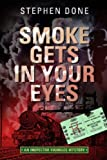 Stephen Done Smoke Gets in Your Eyes (An Inspector Vignoles Mystery)