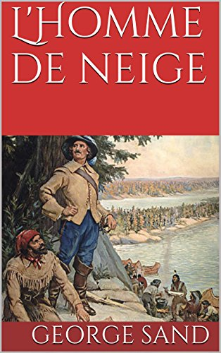George Sand - L'Homme de neige (French Edition)