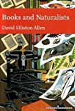 img - for BOOKS AND NATURALISTS (New Naturalist No 112) Limited leather bound signed edition book / textbook / text book