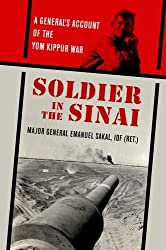 Soldier in the Sinai: A General's Account of the Yom Kippur War (Association of the United States Army Foreign Military Studies)