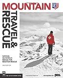 Mountain Travel & Rescue: National Ski Patrols Manual for Mountain Rescue, 2nd Ed