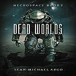 Dead Worlds: Necrospace, Book 2 | Sean Michael Argo