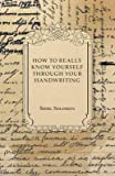 img - for [(How to Really Know Yourself Through Your Handwriting)] [Author: Shirl Solomon] published on (July, 2011) book / textbook / text book