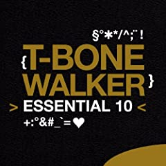 T-Bone Walker: Essential 10