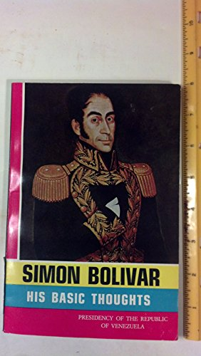 simon-bolivar-his-basic-thoughts-biographical-sketch-of-bolivar-and-selection-of-documents