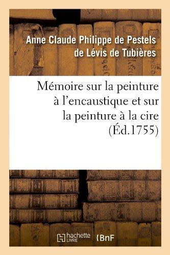 memoire-sur-la-peinture-a-lencaustique-et-sur-la-peinture-a-la-cire-ed1755
