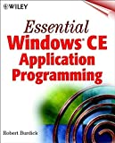 img - for Essential Windows(r) CE Application Programming by Burdick, Robert (1999) Paperback book / textbook / text book