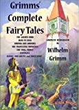Grimms Complete Fairy Tales {Complete & Illustrated}