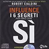 Influence. Come spingere gli altri a dire di SI - Audiolibro con 2 CD audio