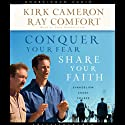 Conquer Your Fear, Share Your Faith: Evangelism Made Easy (       UNABRIDGED) by Kirk Cameron Narrated by Erik Synnestvedt