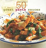 50 Great Pasta Sauces
