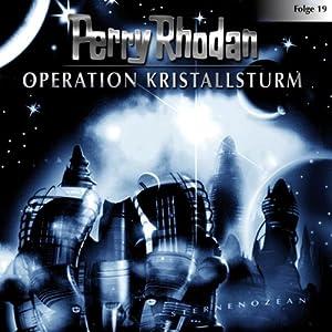 Operation Kristallsturm (Perry Rhodan Sternenozean 19) Hörspiel
