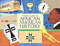 A Kid's Guide to African American History: More than 70 Activities (A Kid's Guide series)