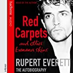 Red Carpets and Other Banana Skins: The Autobiography | Rupert Everett