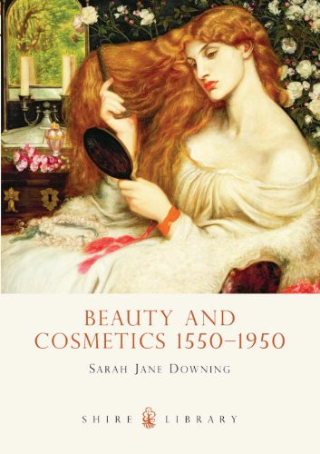 Beauty and Cosmetics 15501950 (Shire Library)