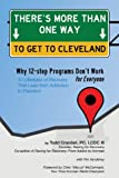 img - for There's More Than One Way to Get to Cleveland: 10 Lifestyles of Recovery That Lead to Freedom From Addiction book / textbook / text book