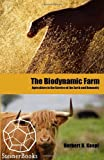 img - for The Biodynamic Farm: Agriculture in the Service of the Earth and Humanity book / textbook / text book