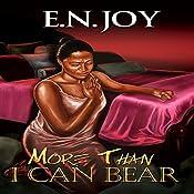 More Than I Can Bear: Always Divas Series, Book 2 | E.N. Joy