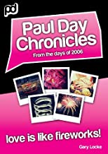 Love Is Like Fireworks! - Paul Day Chronicles