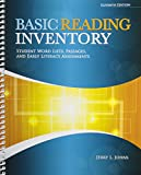 Basic Reading Inventory: Student Word Lists, Passages, and Early Literacy Assessments