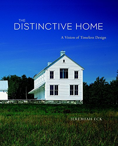 The Distinctive Home: A Vision of Timeless Design (American Institute Architects), Eck, Jeremiah