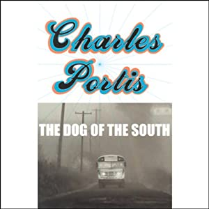 The Dog of the South | [Charles Portis]