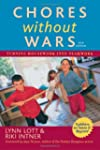 Chores Without Wars: Turning Housewor...