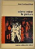 img - for C mo mirar la pintura. book / textbook / text book