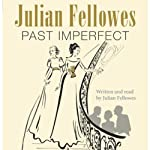 Past Imperfect | Julian Fellowes