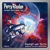 Kampf um Terra (Perry Rhodan Silber Edition 137) | H. G. Ewers, Ernst Vlcek, Clark Darlton, Arndt Ellmer, Thomas Ziegler