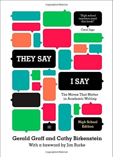 They Say / I Say: The Moves That Matter In Academic Writing (Third High School Edition) By Graff, Gerald, Birkenstein, Cathy (2014) Hardcover