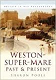 img - for Weston-super-Mare Past and Present (Past & present) book / textbook / text book