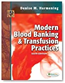 Modern Blood Banking & Transfusion Practices