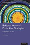Battered Womens Protective Strategies: Stronger Than You Know (Interpersonal Violence)