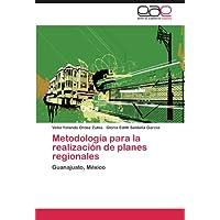 Metodología para la realización de planes regionales: Guanajuato, México