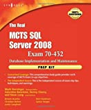 Horninger The Real MCTS SQL Server 2008 Exam 70-432 Prep Kit: Database Implementation and Maintenance