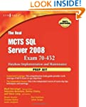 The Real MCTS SQL Server 2008 Exam 70...