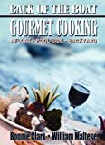 img - for Back of the Boat Gourmet Cooking: Afloat--Pool-Side--Backyard book / textbook / text book