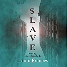 Slave, Book 1 Audiobook by Laura Frances Narrated by Stacey Glemboski