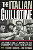 img - for The Italian Guillotine: Operation Clean Hands and the Overthrow of Italy's First Republic by Stanton H. Burnett (1998-03-26) book / textbook / text book
