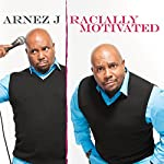 Racially Motivated | Arnez J.