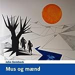 Mus og Mænd [Of Mice and Men] | John Steinbeck