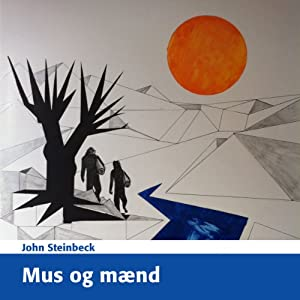 Mus og Mænd [Of Mice and Men] | [John Steinbeck]
