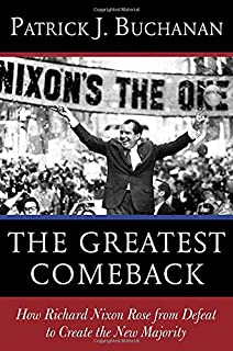 Book Cover: The Greatest Comeback: How Richard Nixon Rose from Defeat to Create the New Majority