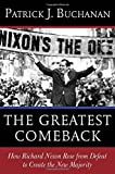 img - for The Greatest Comeback: How Richard Nixon Rose from Defeat to Create the New Majority book / textbook / text book