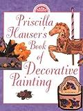 Priscilla Hauser's Book of Decorative Painting