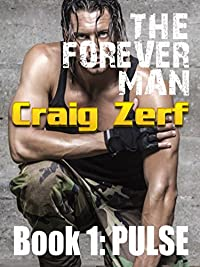 The Forever Man 1 - Dystopian Apocalypse Adventure: Book 1: Pulse by Craig Zerf ebook deal