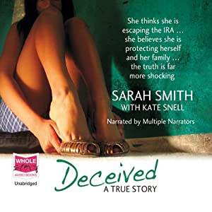 Deceived: A True Story | [Sarah Smith, Kate Snell]